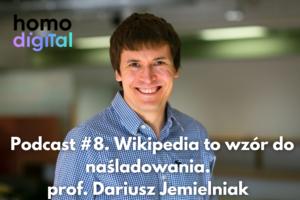Podcast #8. Wikipedia to wzór do naśladowania. Dlaczego? Wyjaśnia prof. Jemielniak