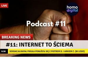 Podcast #11. Internet to ściema